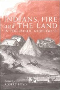 Indians, Fire and the Land in the Pacific Northwest